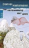 Die Vermessung der Welt (Rororo, Band 24100) - Daniel Kehlmann