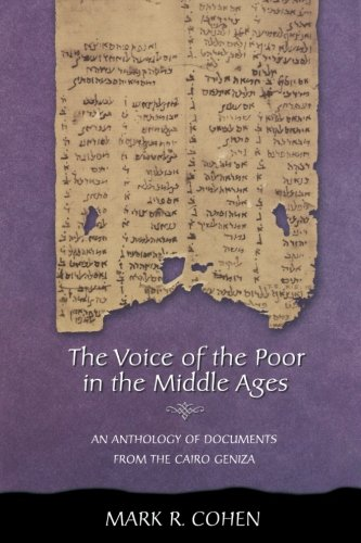The Voice of the Poor in the Middle Ages: An Anthology of Documents from the Cairo Geniza (Jews, Christians, and Muslims