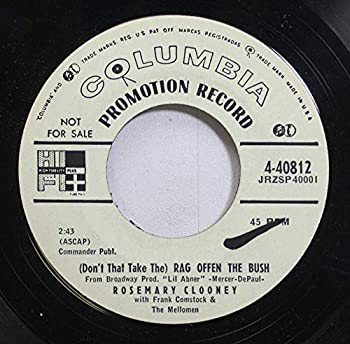 ROSEMARY CLOONEY 45 RPM LOVE IS A FEELING /  DON T THAT TAKE THE  RAG OFFEN THE BUSH
