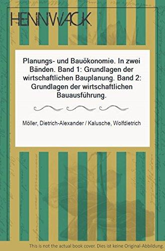 Planungs- und Bauökonomie. In zwei Bänden. Band 1: Grundlagen der wirtschaftlichen Bauplanung. Band 2: Grundlagen der wirtschaftlichen Bauausführung.