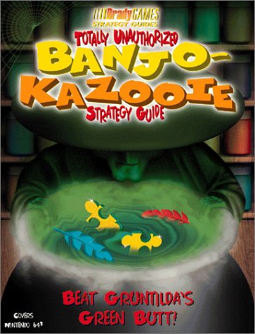 Banjo and Kazooie   Totally Unauthorized Strategy Guide (Official Strategy Guides)