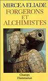 Forgerons et alchimistes - Flammarion - 01/01/1995