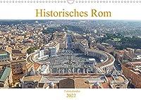 Historisches Rom (Wandkalender 2022 DIN A3 quer): Der Kalender gibt Einblicke in die ehemalige Hauptstadt des Roemischen Reichs und das kulturelle Zentrum Italiens, Rom. (Monatskalender, 14 Seiten )