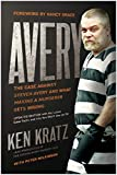 Avery: The Case Against Steven Avery and What 'Making a Murderer' Gets Wrong