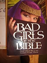 BAD GIRLS OF THE BIBLE by CURTIS HIGGS LIZ (2000) [Paperback]
