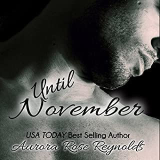 Until November     Until, Book 1              By:                                                                                                                                 Aurora Rose Reynolds                               Narrated by:                                                                                                                                 Sheila Green                      Length: 8 hrs and 10 mins     398 ratings     Overall 4.4