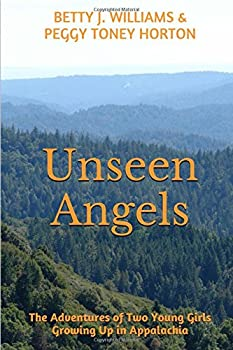 Unseen Angels  The Adventures of Two Young Girls Growing Up in Appalachia