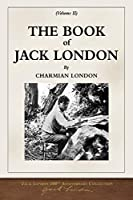 The Book of Jack London; Volume II: 100th Anniversary Collection