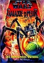 Star wars. Galaxie de la peur, Tome 7 - Les araignées du mal de John Whitman