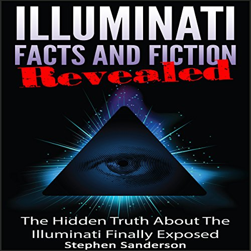 Illuminati Facts and Fiction Revealed audiobook cover art