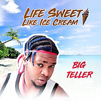 Life Sweet Like Ice Cream