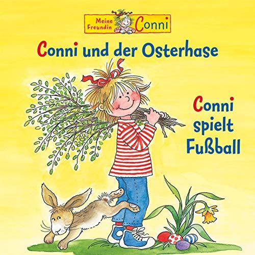 Conni und der Osterhase / Conni spielt Fußball: Meine Freundin Conni