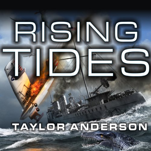 Rising Tides     Destroyermen, Book 5              By:                                                                                                                                 Taylor Anderson                               Narrated by:                                                                                                                                 William Dufris                      Length: 17 hrs and 27 mins     21 ratings     Overall 4.7