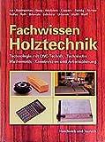 Fachwissen Holztechnik: 2./3. Ausbildungsjahr - Technologie mit CNC-Technik, Technische Mathematik, Konstruktion und Arbeitsplanung - Reinhold Reddig