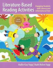 Literature-Based Reading Activities: Engaging Students with Literary and Informational Text