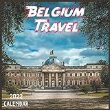Belgium Travel Calendar 2022: 2021-2022 Belgium Weekly & Monthly Planner | 2-Year Pocket Calendar | 19 Months | Organizer | Agenda | Appointment | For Belgium Lovers