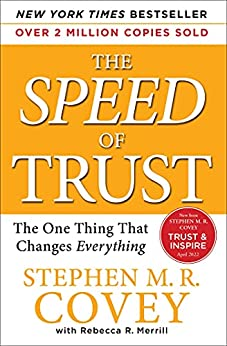 The SPEED of Trust: The One Thing that Changes Everything by [Stephen M.R. Covey, Rebecca R. Merrill, Stephen R. Covey]