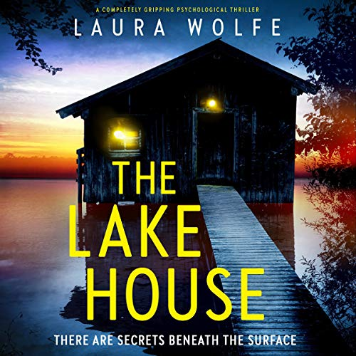 The Lake House Audiobook By Laura Wolfe cover art