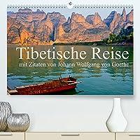 Tibetische Reise mit Zitaten von Johann Wolfgang von Goethe (Premium, hochwertiger DIN A2 Wandkalender 2022, Kunstdruck in Hochglanz): Reisen in Tibet mit Goethe-Zitaten (Monatskalender, 14 Seiten )