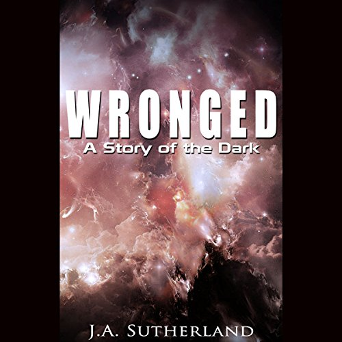 Wronged: A Story of the Dark (Alexis Carew Book 301) audiobook cover art