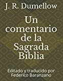 Un comentario de la Sagrada Biblia: Editado y traducido por Federico Baranzano