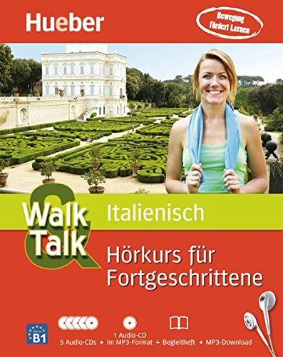 Walk & Talk Italienisch Hörkurs für Fortgeschrittene: 5 Audio-CDs + 1 MP3-CD + Begleitheft