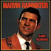 Classic Recordings by Marvin Rainwater (2006-01-01)