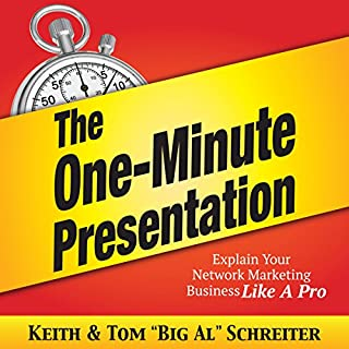 The One-Minute Presentation     Explain Your Network Marketing Business Like a Pro              Auteur(s):                                                                                                                                 Keith Schreiter,                                                                                        Tom