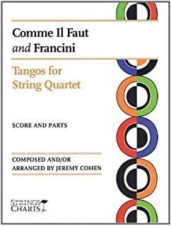 Comme Il Faut and Francini: Tangos for String Quartet Strings Charts Series