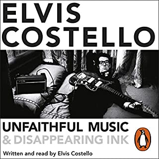 Unfaithful Music and Disappearing Ink                   By:                                                                                                                                 Elvis Costello                               Narrated by:                                                                                                                                 Elvis Costello                      Length: 17 hrs and 50 mins     143 ratings     Overall 4.3