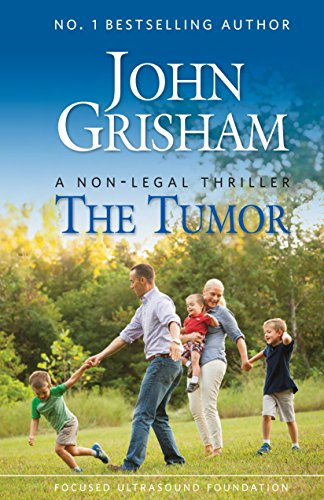 The Tumor: A Non-Legal Thriller by [John Grisham, Anne Chesnut, Deborah Dismuke, Sara Myhre, Stephanie Gross]