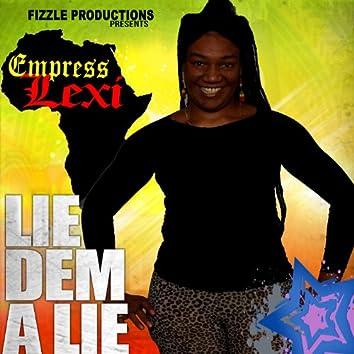 Lie Dem a Lie