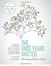 The First Years Matter: Becoming an Effective Teacher: A Mentoring Guide for Novice Teachers (Corwin Teaching Essentials)