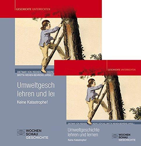 Umweltgeschichte lehren und lernen (Buch und CD): Keine Katastrophe (Geschichte unterrichten)