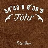 Fotoalbum: Erinnerungsalbum zum Einkleben von Urlaubsfotos - Für die schönsten Urlaubsmomente auf der Nordseeinsel Föhr - 110 Seiten (Blanko) 21cm x 21cm