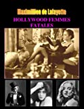 Hollywood Femmes Fatales, Volume 1 (From a set of 2 Volumes). (Hollywood Femmes...
