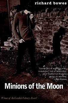 Minions of the Moon (Paragons of Queer Speculative Fiction Book 2) by [Richard Bowes]