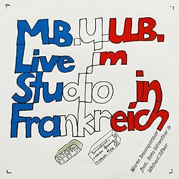 M.B.U.U.B. Live im Studio in Frankreich
