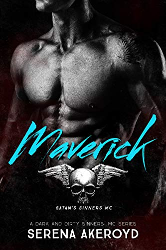 Maverick: A Dark MC Romance (A Dark & Dirty Sinners' MC Series Book 6) by [Serena Akeroyd]