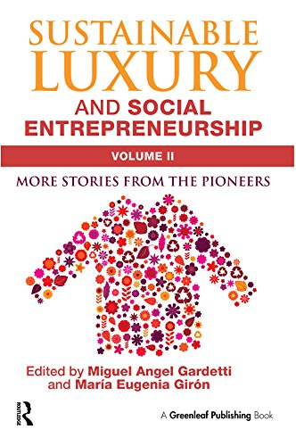 Sustainable Luxury and Social Entrepreneurship Volume II: More Stories from the Pioneers (English Edition)