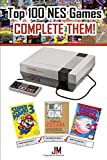 TOP 100 NES GAMES: COMPLETE THEM!: BOOK WITH THE LIST OF THE