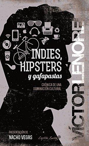 Indies, hipsters y gafapastas: Crónica de una dominación cultural (Entrelíneas)