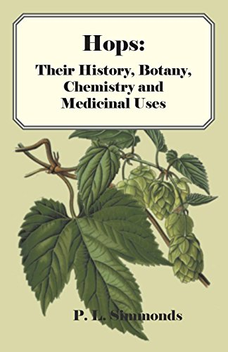 Hops: Their History, Botany, Chemistry and Medicinal Uses (English Edition)