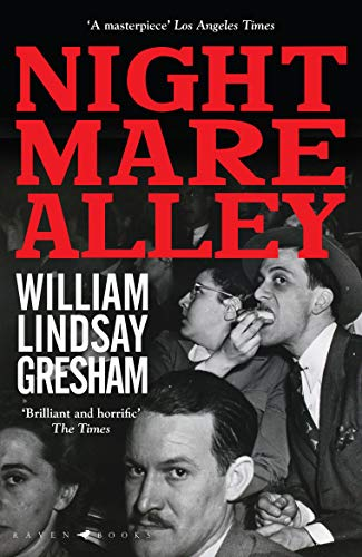 Nightmare Alley: The rediscovered American noir classic, soon to be a major motion picture (English Edition)