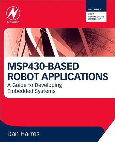 MSP430-based Robot Applications: A Guide to Developing Embedded Systems (English Edition)