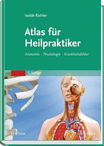 Richter, Isolde:<br />Atlas für Heilpraktiker: Anatomie - Physiologie - Krankheitsbilder