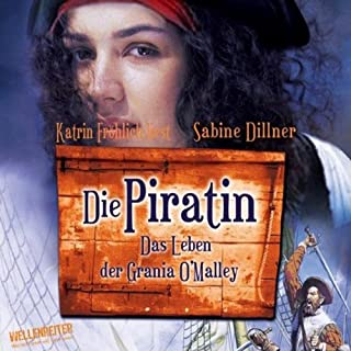 Die Piratin. Das Leben der Grania O'Malley Titelbild