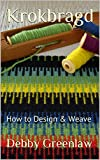 Krokbragd: How to Design & Weave (Weaving Krokbragd)