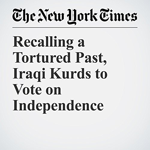 Recalling a Tortured Past, Iraqi Kurds to Vote on Independence audiobook cover art