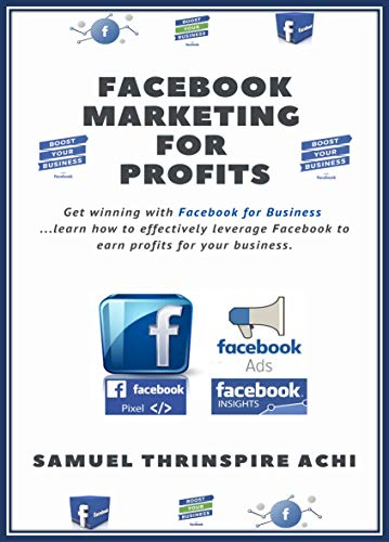 Facebook Marketing for Profits: Learn how to effectively leverage Facebook to earn profits for your business (Marketing for Profits [FB] 1) (English Edition)